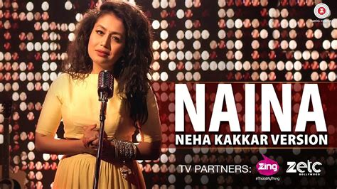 Neha Kakkar Day Song Naina Neha Kakkar Version Hd Song Dangal