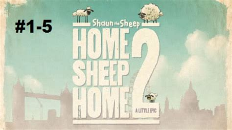 shaun the sheep home sheep home 2 walkthrough