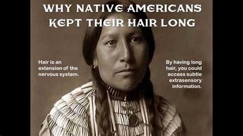 native american long hair beliefs why native americans kept their hair long youtube