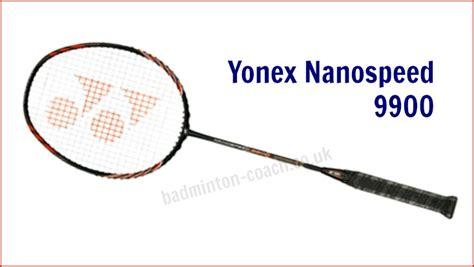 Raket Nanospeed yonex nanospeed 9900 racquet review paul stewart