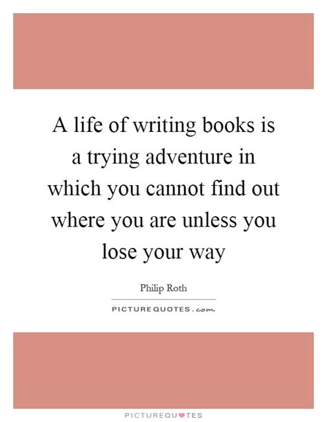 a lifetime of adventures books philip roth quotes sayings 80 quotations