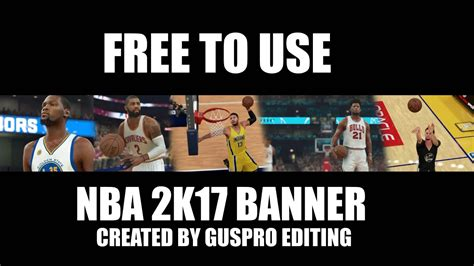 Free To Use Nba 2k17 Template For Youtube Banners Youtube 2k17 Banner Template