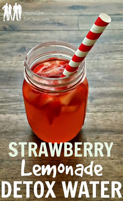 How Much Water To Drink During Detox by Strawberry Lemonade Detox Water He She Eat Clean
