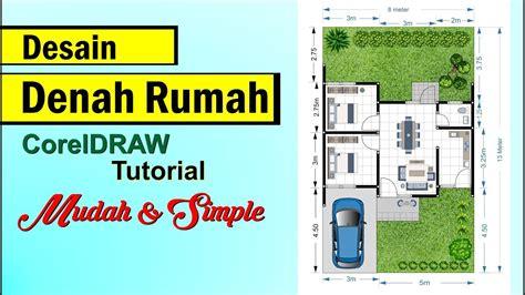desain rumah corel desain denah rumah dengan coreldraw tutorial coreldraw