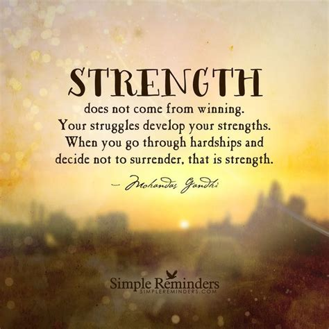 Strength To Strength quot strength does not come from winning your struggles