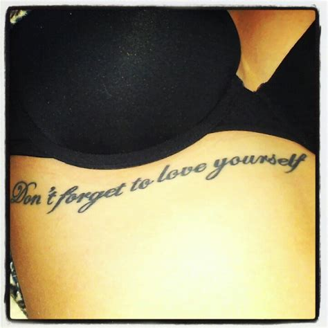 love yourself first tattoo my quot dont forget to yourself quot tattoos