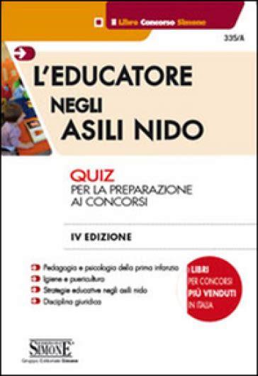 test educatore asilo nido l educatore negli asili nido quiz per la preparazione ai