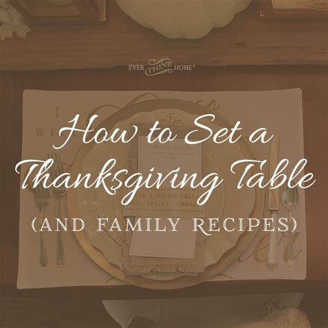 how to set a thanksgiving table how to set a thanksgiving table and family recipes