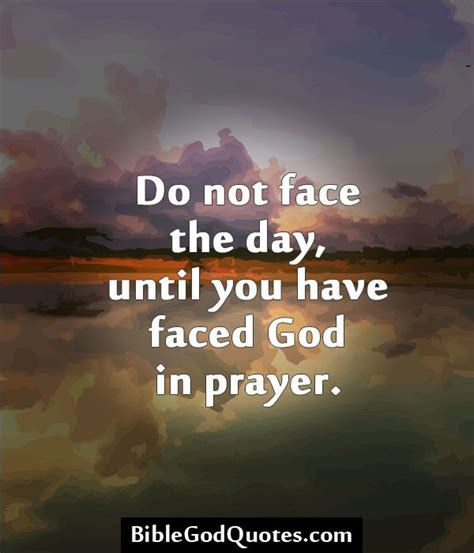 images about god on pinterest jesus bible verses and scriptures do not face the day until you have faced god in prayer