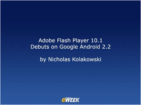 flash version 10 1 for android adobe flash player 10 1 debuts on android 2 2 mobile and wireless news reviews