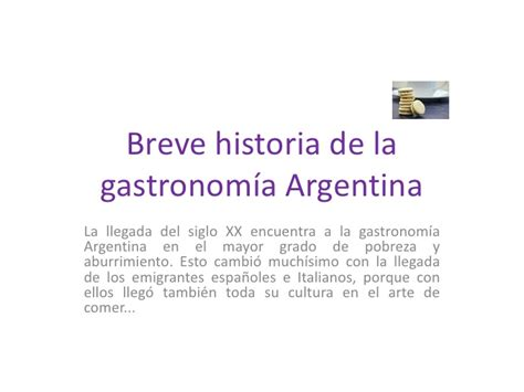 breve historia de la breve historia de la gastronom 237 a argentina power point