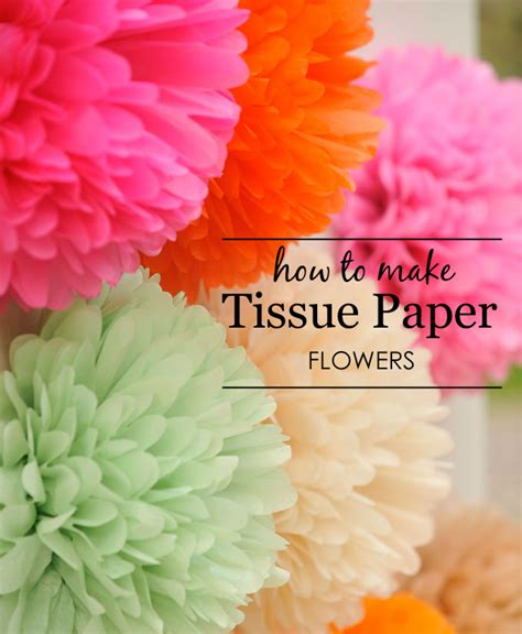 How To Use Tissue Paper To Make Flowers - diy tissue paper flowers project nursery