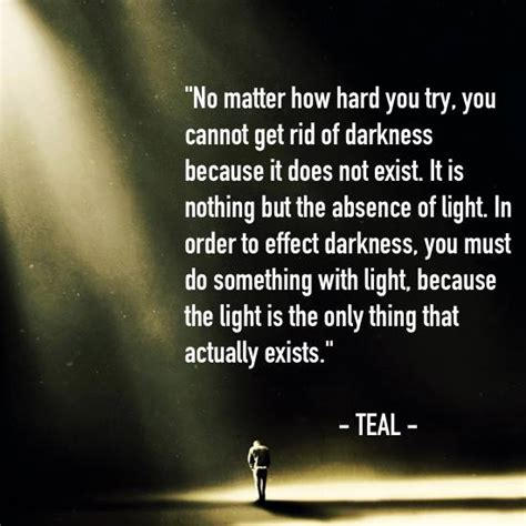 Quotes About Darkness And Light by Light And Darkness Quote Teal S