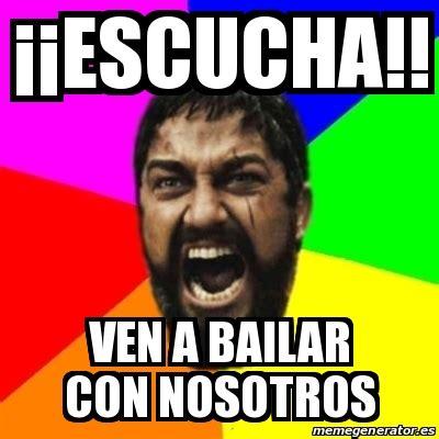 Imagenes I Memes | meme sparta 161 161 escucha ven a bailar con nosotros 22391954