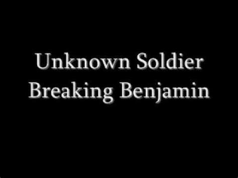 unknown lyrics breaking benjamin unknown soldier lyrics and song