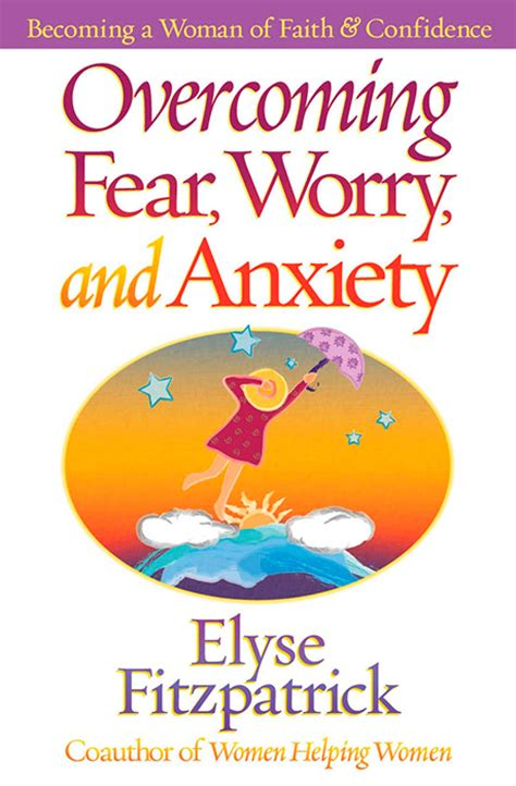 Overcoming Anxiety Worry And Fear Practical Ways To Find Peace Walmart Overcoming Fear Worry And Anxietyharvest House