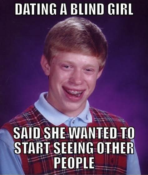 Best Bad Luck Brian Memes - the 50 funniest bad luck brian memes31 blind girl bad