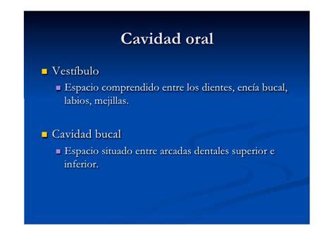 vestibulo y cavidad bucal cavidad oral