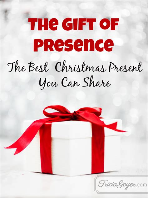 the gift of presence the best christmas present you can