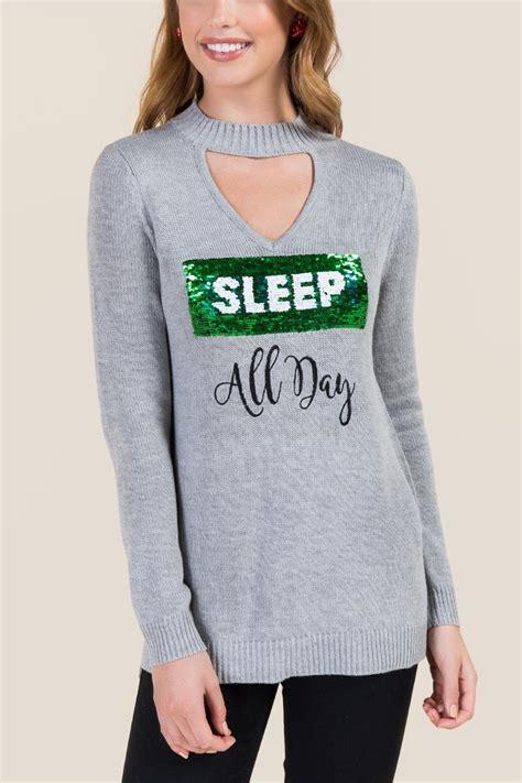 Sleep Grey Sweater sleigh or sleep all day sweater s