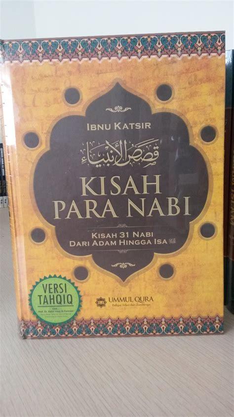 Kisah Para Shahabiyah Dan Tabiiyah resensi buku karya monumental ibnu katsir kisah 31 nabi dari nabi adam as hingga nabi isa