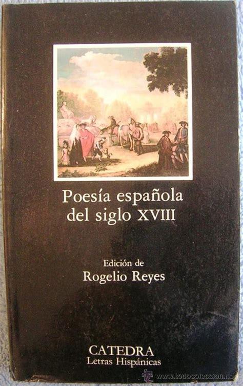 poesia letras hispanicas hispanic 8437606136 poesia espa 241 ola del siglo xviii edicion de rog comprar libros de poes 237 a en todocoleccion