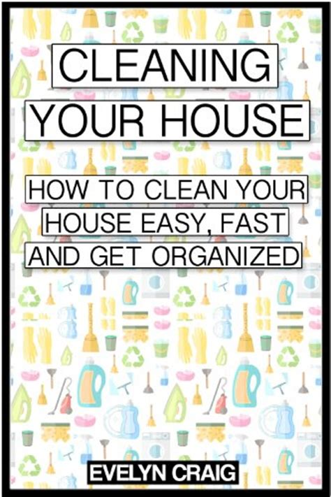 how to clean a cluttered house fast how to keep a clean house free yourself from the chains
