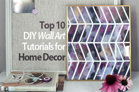 top 10 diy wall tutorials for home decor tutorials press