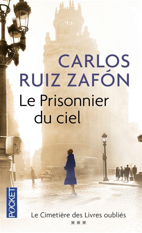 libro le prisonnier du ciel les lumi 232 res de septembre tome 3 carlos ruiz zaf 211 n 201 ditions pocket