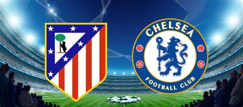 chelsea live tv atletico madrid chelsea live streaming