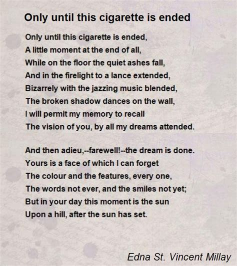 this is a poem only until this cigarette is ended poem by edna st vincent millay poem hunter