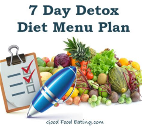 7 Day Junk Food Detox by 7 Day Detox Diet Menu Plan