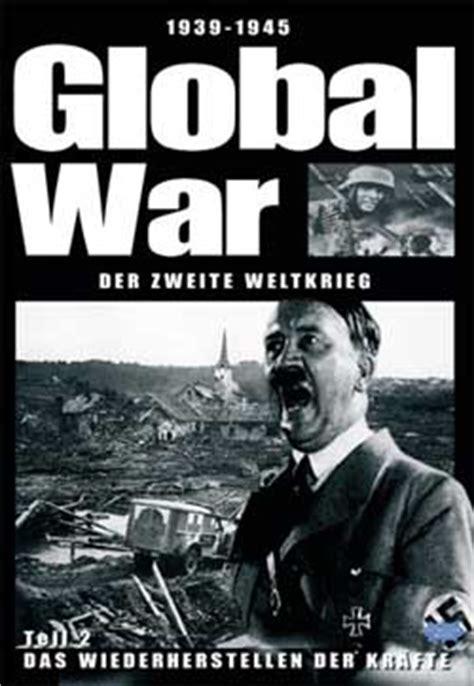 bis wann war der 2 weltkrieg global war der zweite weltkrieg teil 2
