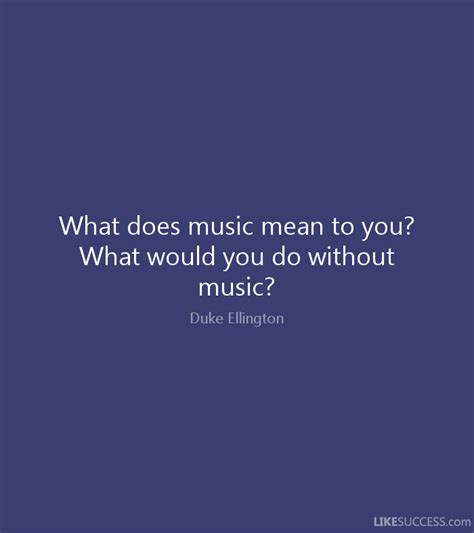 what does to you what does to you what would by duke ellington