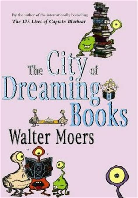 The City Of Dreaming Books the city of dreaming books zamonia book 3 by walter moers