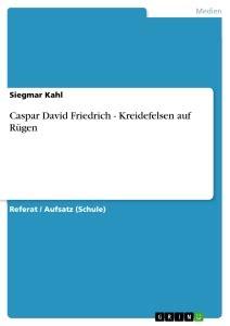 Caspar David Friedrich Referat by Caspar David Friedrich Kreidefelsen Auf R 252