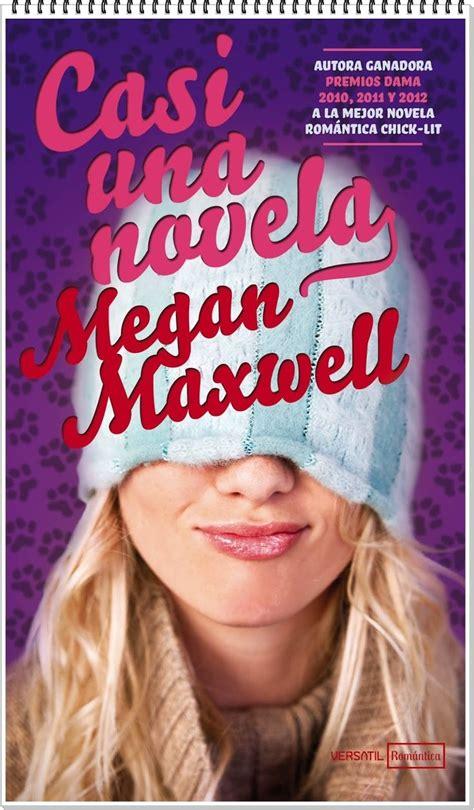casi una novela 8408162756 casi una novela megan maxwell novela romantica y otras and pizza