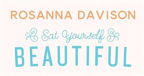 8 Ways To Eat Yourself Beautiful by Eat Yourself Beautiful On Rosanna Davison Nutrition