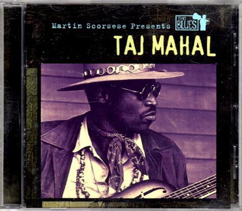 malayalam mappila album taj mahal taj mahal martin scorsese presents the blues cd at discogs