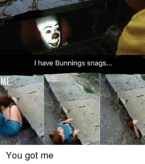 You Got Me Meme - me i have bunnings snags you got me meme on sizzle