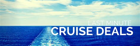 late deals last minute holidays last minute cruises bargain cruise offers late deals