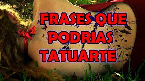 frases para tatuarse cortas frases mas populares para tatuarse youtube