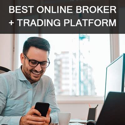 best trading broker best brokers and platforms for day trading