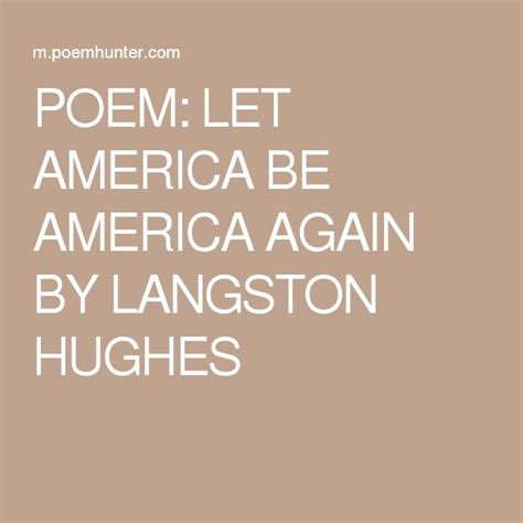 Let America Be America Again Essay by 1000 Ideas About Langston Hughes On Poems By Langston Hughes Poems And Langston