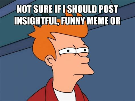 Meme What If - livememe com futurama fry