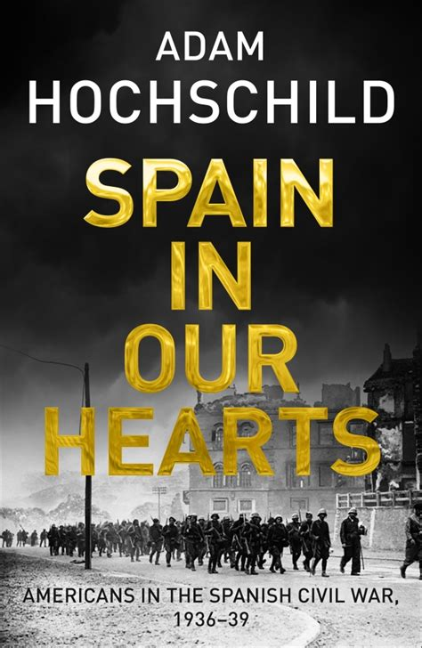 spain in our hearts spain in our hearts tells the american story of the spanish civil war