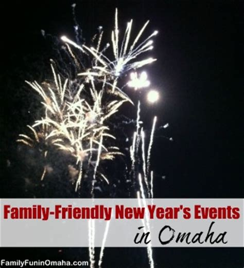 new years omaha family friendly new year s events in omaha family