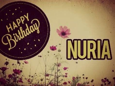 imagenes feliz cumpleaños nuria felicidades nuria youtube