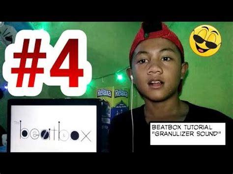 tutorial beatbox sound effect tutorial beatbox quot granulizer sound quot youtube