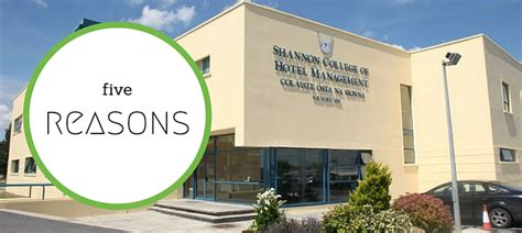 Mba Colleges In Ireland by 5 Reasons To Choose Shannon College Of Hotel Management